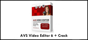 Avs Video Editor 6.3 Crack + Serial Key Download